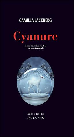 Cyanure by Camilla Läckberg