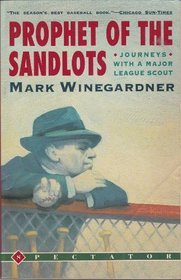 Ebook Prophet of the Sandlots: Journeys with a Major League Scout by Mark Winegardner TXT!