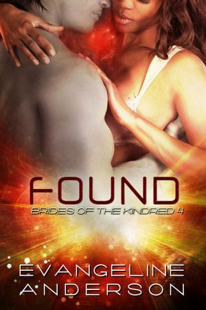 Found (Brides of the Kindred, #4)