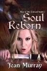 Soul Reborn by Jean  Murray