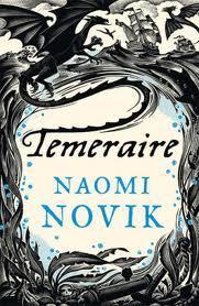 His Majesty's Dragon by Naomi Novik