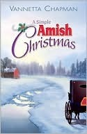 A Simple Amish Christmas by Vannetta Chapman