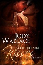 One Thousand Kisses by Jody Wallace