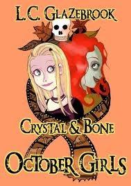 Crystal & Bone (October Girls, #1)
