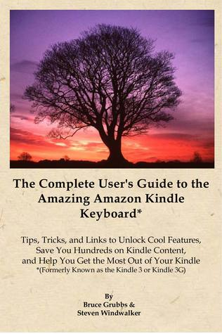 the complete user s guide to the amazing amazon kindle keyboard by rh goodreads com Kindle User Guide Latest Edition Kindle User's Guide 2nd Edition