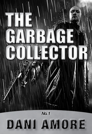 The Garbage Collector by Dani Amore