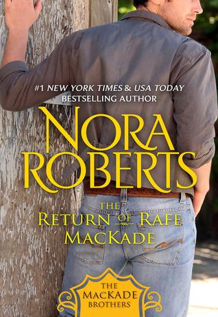 The Return of Rafe MacKade by Nora Roberts