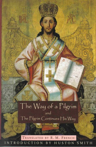 The Way of a Pilgrim & The Pilgrim Continues His Way