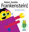 Robot Zombie Frankenstein! by Annette Simon