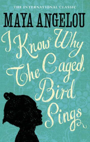 I Know Why the Caged Bird Sings (Maya Angelou's Autobiography, #1)