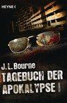 Tagebuch der Apokalypse 1 by J.L. Bourne