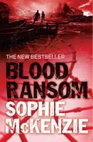 Blood Ransom by Sophie McKenzie