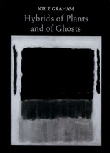 Hybrids of Plants and of Ghosts by Jorie Graham
