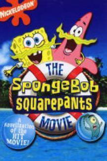 Sponge Bob Movie Novelization by Nickelodeon Publishing