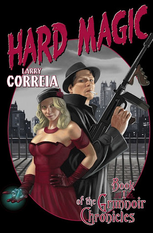 Hard Magic(Grimnoir Chronicles 1)