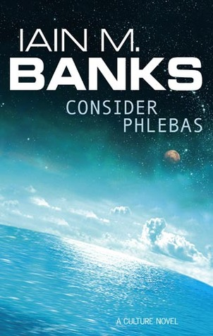 Consider Phlebas (Culture, #1)