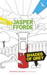 Shades of Grey by Jasper Fforde