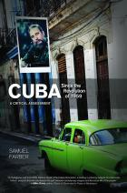 Cuba Since the Revolution of 1959 by Samuel Farber