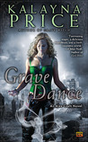 Grave Dance by Kalayna Price