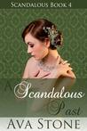 A Scandalous Past (Scandalous, #4)