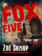 Fox Five by Zoë Sharp