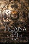 Tigana by Guy Gavriel Kay