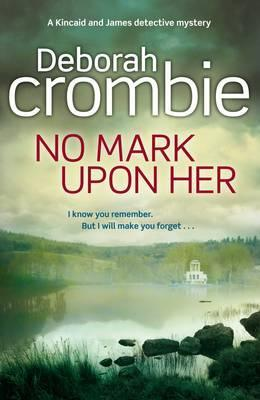 No Mark Upon Her (Duncan Kincaid & Gemma James, #14)