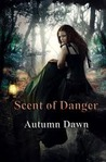 Scent of Danger by Autumn Dawn