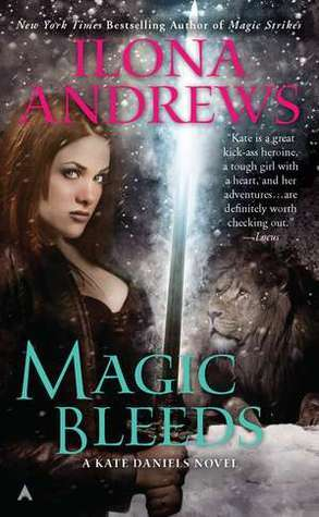Review: Magic Bleeds (Kate Daniels #4) by Ilona Andrews