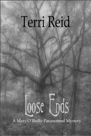 Loose Ends (Mary O'Reilly Paranormal Mystery #1)