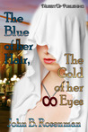The Blue of Her Hair, the Gold of Her Eyes