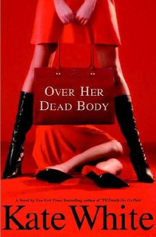 Over Her Dead Body by Kate White