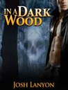 In a Dark Wood (In a Dark Wood, #1)