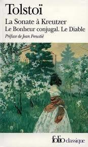La Sonate à Kreutzer; Le Bonheur conjugal; Le Diable