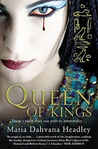 Queen of Kings by Maria Dahvana Headley