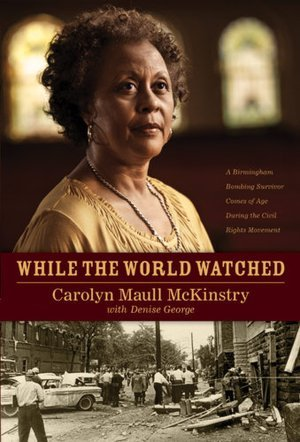 While the World Watched: A Birmingham Bombing Survivor Comes of Age During the Civil Rights Movement