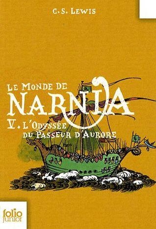 L'Odyssée du Passeur d'Aurore (Le Monde de Narnia, #5)