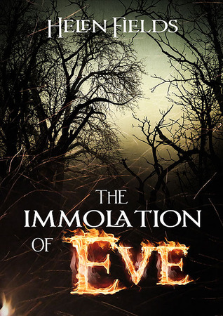 The Immolation of Eve by Helen Sarah Fields