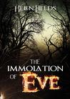 The Immolation of Eve (Eve MacKenzie's Demons, #1)