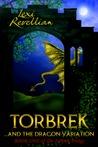 Torbrek ... and the Dragon Variation (The Torbrek Trilogy, #1)