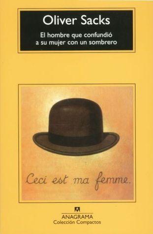 El hombre que confundió a su mujer con un sombrero by Oliver Sacks