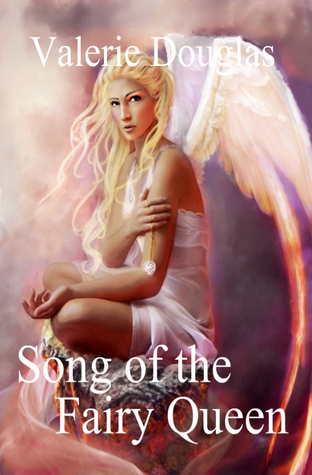 Song of the Fairy Queen by Valerie Douglas