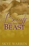 Beauty Touched the Beast (Beauty, #1) by Skye Warren