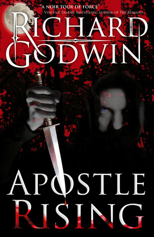 Apostle Rising by Richard Godwin