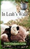 In Leah's Wake by Terri Giuliano Long