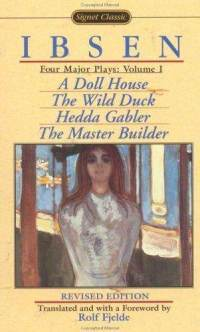 Four Major Plays, Vol. 1: A Doll House / The Wild Duck / Hedda Gabler / The Master Builder
