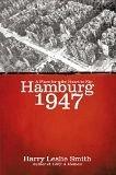 Hamburg 1947 by Harry Leslie Smith