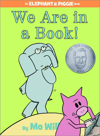 We are in a Book! (Elephant & Piggie, #13)