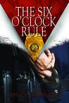 The Six O'clock Rule (Detective Clay Randall #2)