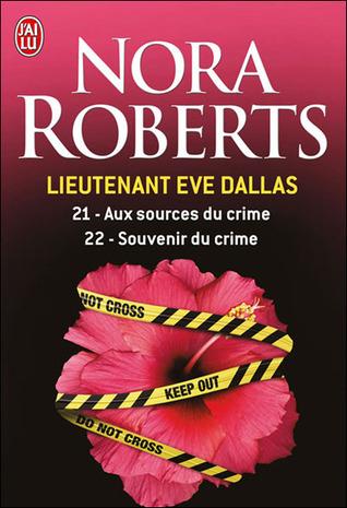 Aux sources du crime / Souvenir du crime (Lieutenant Eve Dallas, #21 & 22)
